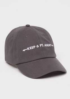 gray embroidered keep 6 feet dad hat - Main Image